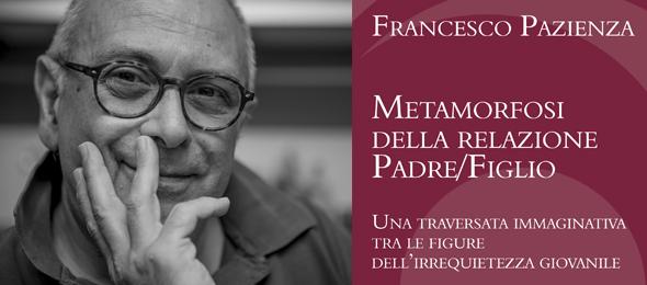 Metamorfosi della relazione padre figlio - Francesco Pazienza